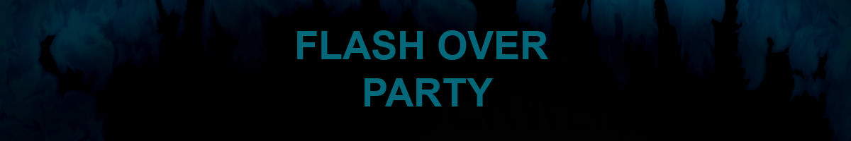 Flash Over Party